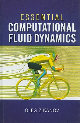 Essential Computational Fluid Dynamics By Zikanov, Oleg
